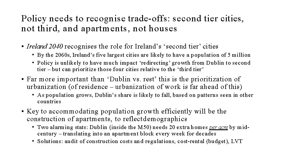 Policy needs to recognise trade-offs: second tier cities, not third, and apartments, not houses