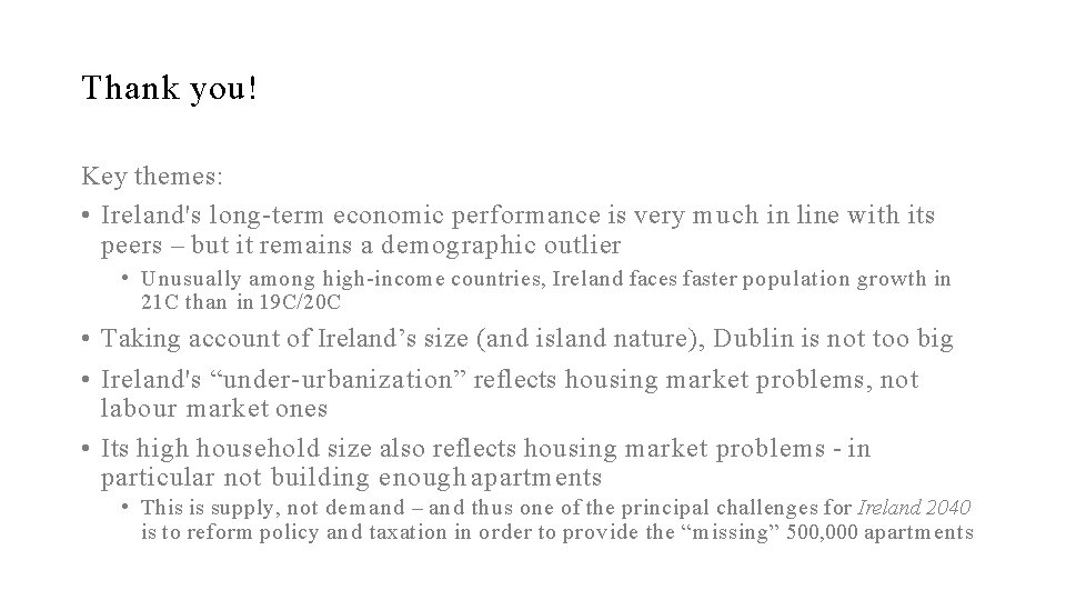 Thank you! Key themes: • Ireland's long-term economic performance is very much in line