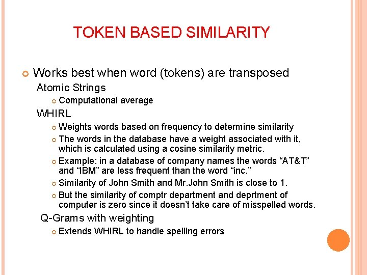 TOKEN BASED SIMILARITY Works best when word (tokens) are transposed Atomic Strings Computational average