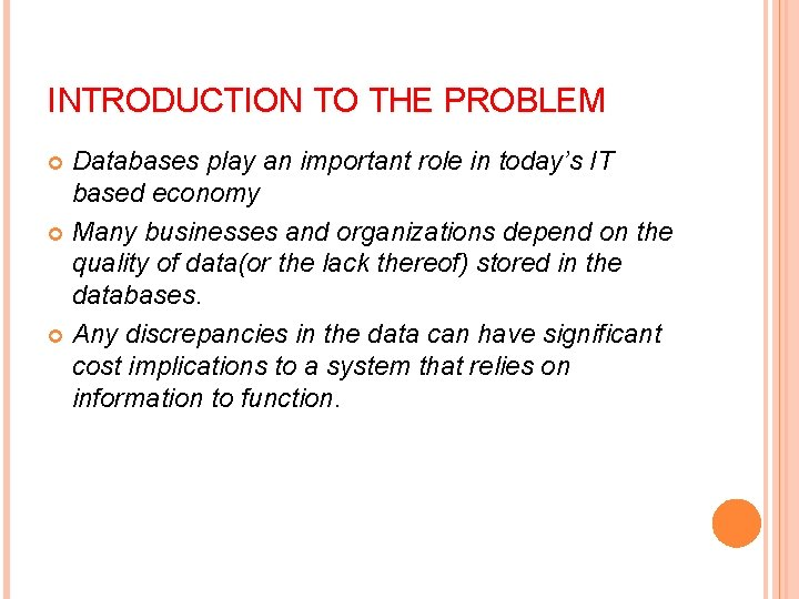 INTRODUCTION TO THE PROBLEM Databases play an important role in today's IT based economy