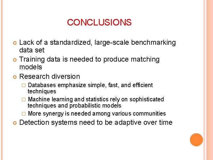 CONCLUSIONS Lack of a standardized, large-scale benchmarking data set Training data is needed to