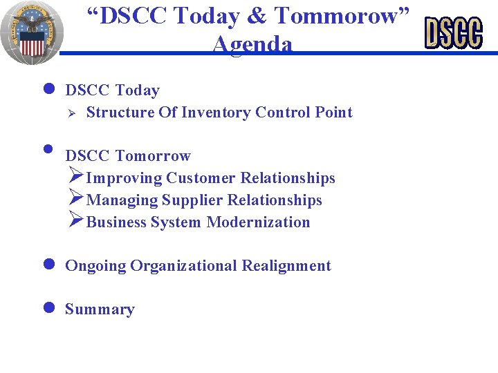 """""""DSCC Today & Tommorow"""" Agenda n DSCC Today Ø Structure Of Inventory Control Point"""