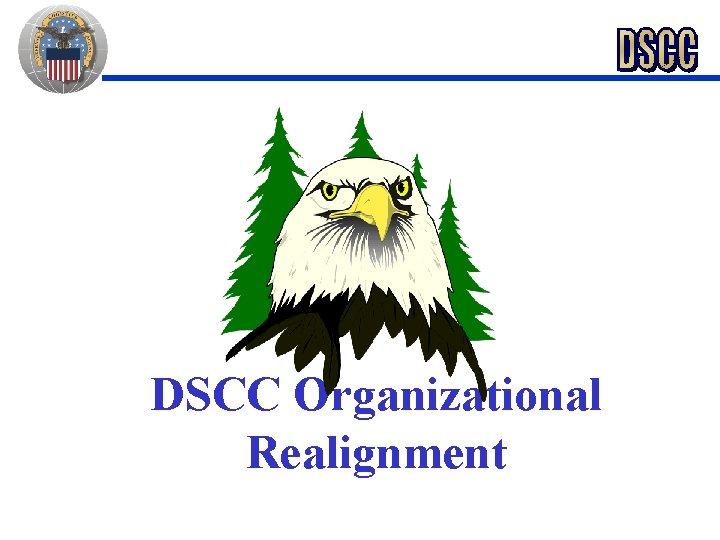 DSCC Organizational Realignment