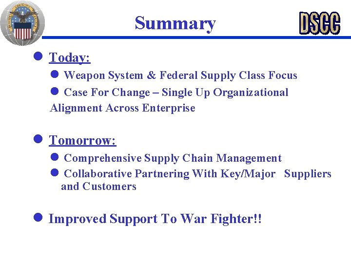 Summary n Today: Weapon System & Federal Supply Class Focus n Case For Change