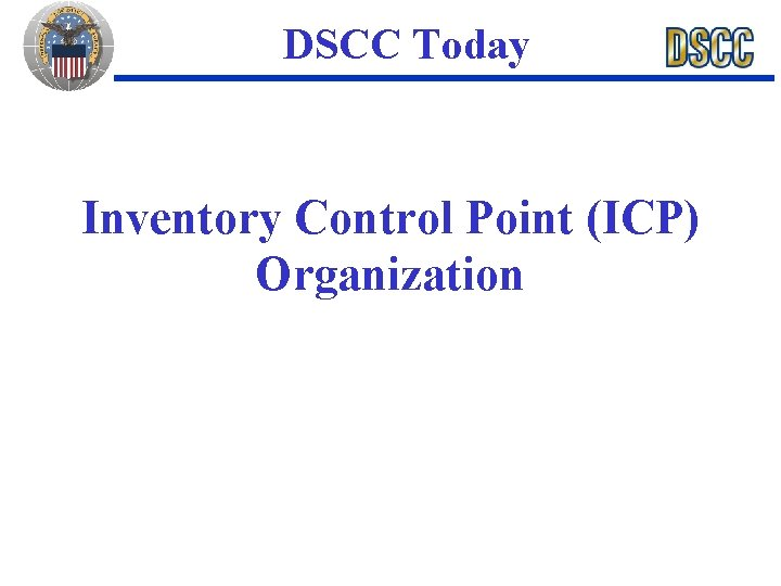 DSCC Today Inventory Control Point (ICP) Organization
