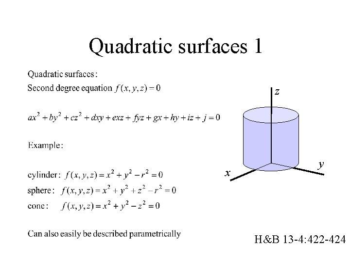 Quadratic surfaces 1 z x y H&B 13 -4: 422 -424