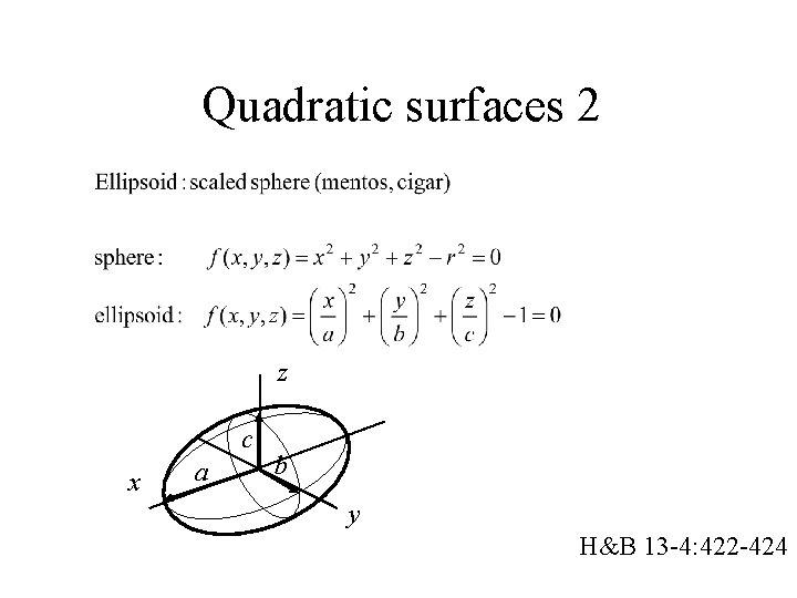 Quadratic surfaces 2 z c x a b y H&B 13 -4: 422 -424