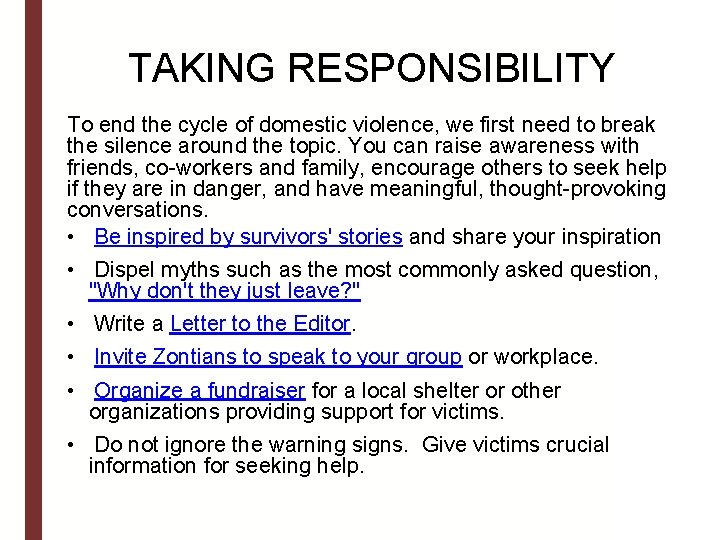 TAKING RESPONSIBILITY To end the cycle of domestic violence, we first need to break