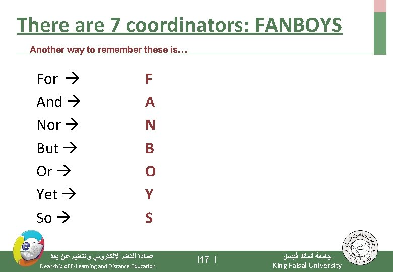 There are 7 coordinators: FANBOYS Another way to remember these is… For And Nor