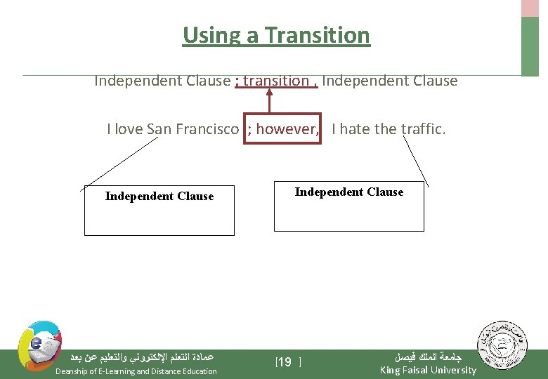 Using a Transition Independent Clause ; transition , Independent Clause I love San Francisco