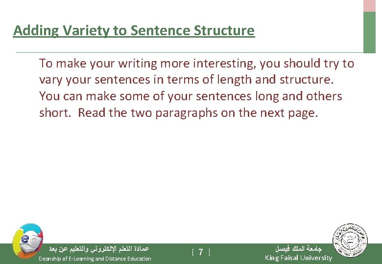 Adding Variety to Sentence Structure To make your writing more interesting, you should try