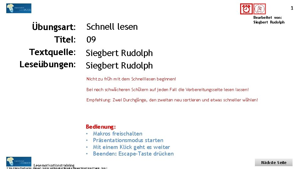 1 Titel: Quelle: Übungsart: Titel: Textquelle: Leseübungen: Schnell lesen 09 Bearbeitet von: Siegbert Rudolph