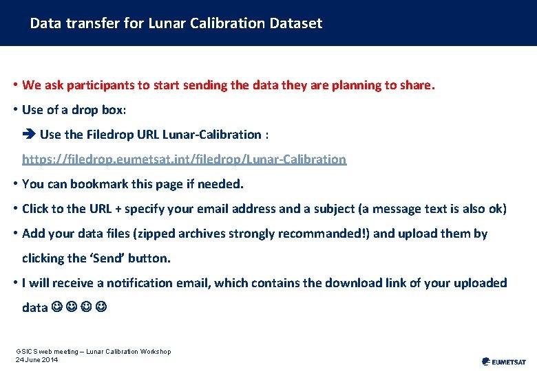 Data transfer for Lunar Calibration Dataset • We ask participants to start sending the
