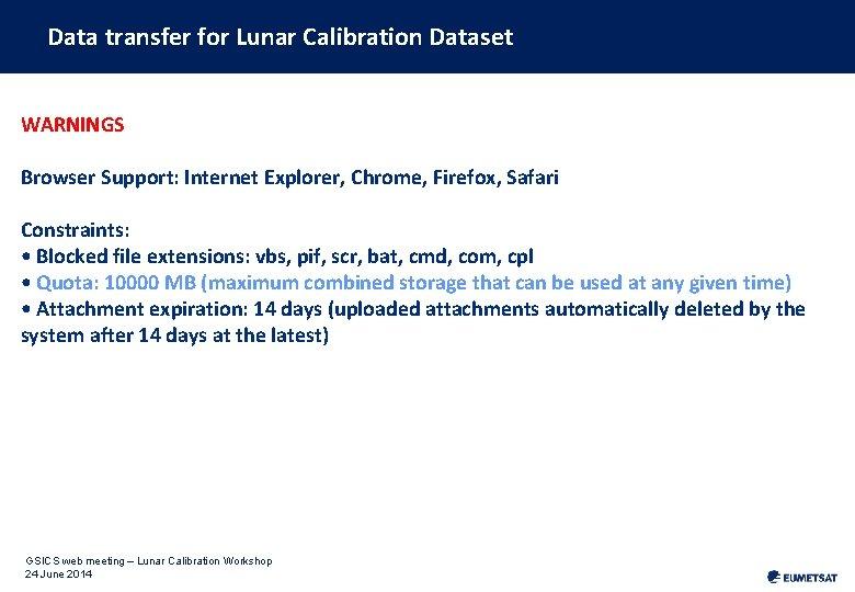 Data transfer for Lunar Calibration Dataset WARNINGS Browser Support: Internet Explorer, Chrome, Firefox, Safari