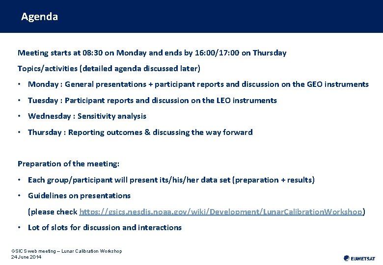 Agenda Meeting starts at 08: 30 on Monday and ends by 16: 00/17: 00