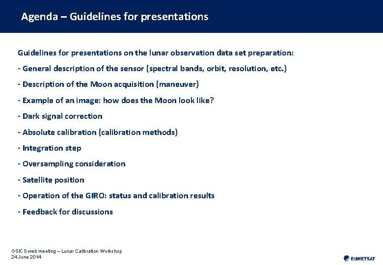 Agenda – Guidelines for presentations on the lunar observation data set preparation: - General
