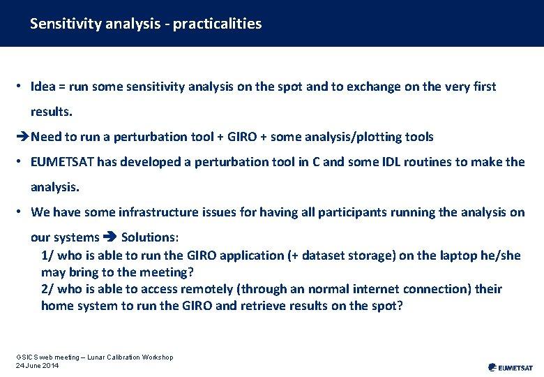 Sensitivity analysis - practicalities • Idea = run some sensitivity analysis on the spot
