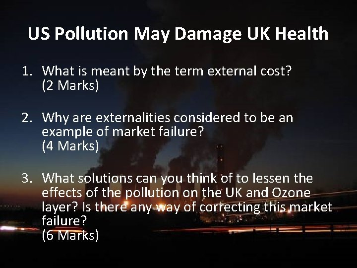 US Pollution May Damage UK Health 1. What is meant by the term external
