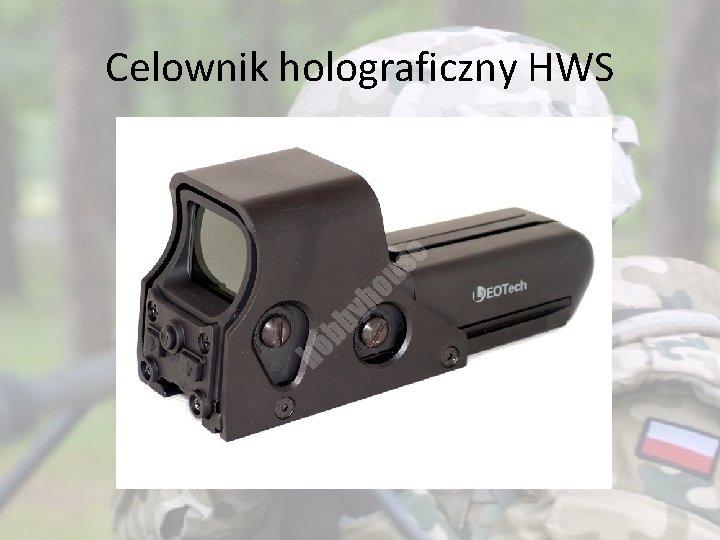 Celownik holograficzny HWS