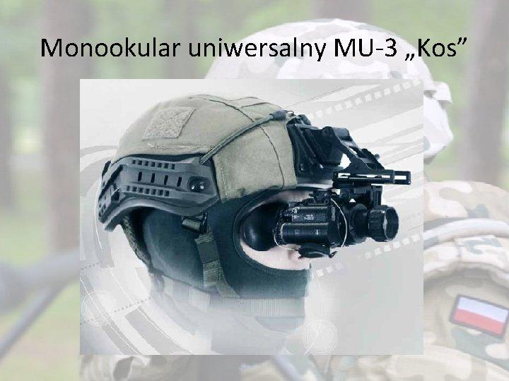 "Monookular uniwersalny MU-3 ""Kos"""