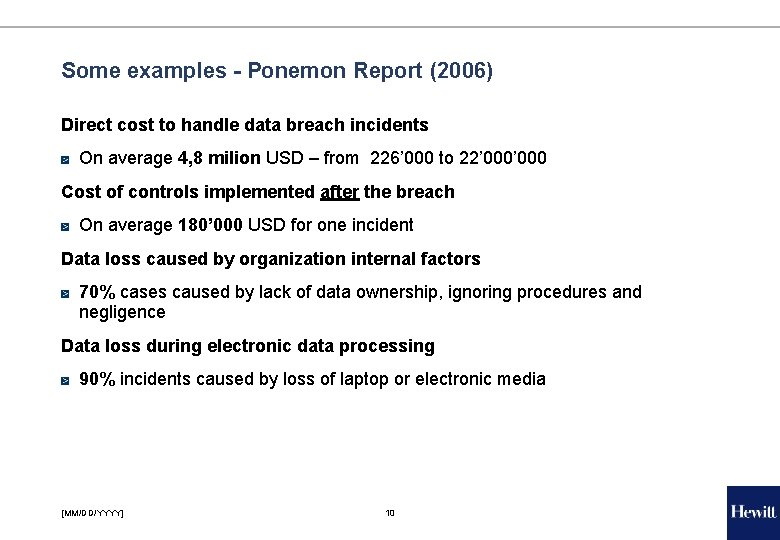 Some examples - Ponemon Report (2006) Direct cost to handle data breach incidents On