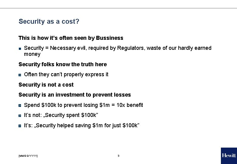 Security as a cost? This is how it's often seen by Bussiness ■ Security