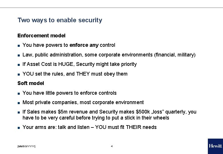Two ways to enable security Enforcement model ■ You have powers to enforce any