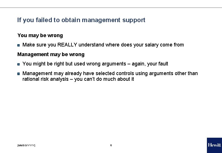 If you failed to obtain management support You may be wrong Make sure you