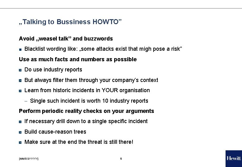 """""""Talking to Bussiness HOWTO"""" Avoid """"weasel talk"""" and buzzwords ■ Blacklist wording like: """"some"""