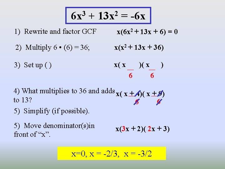 6 x 3 + 13 x 2 = -6 x 1) Rewrite and factor
