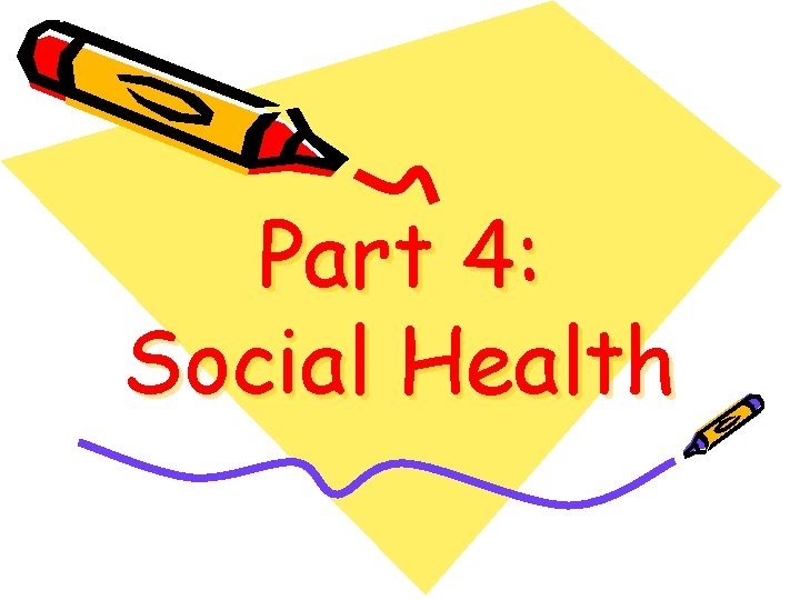 Part 4: Social Health