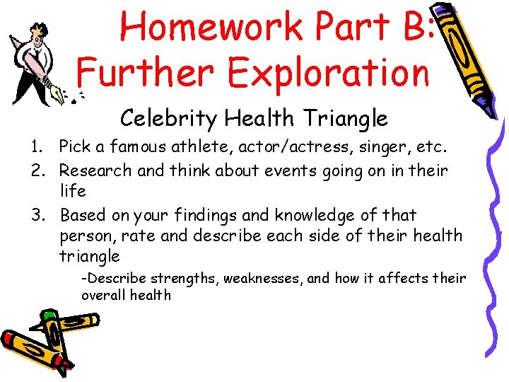 Homework Part B: Further Exploration Celebrity Health Triangle 1. Pick a famous athlete, actor/actress,