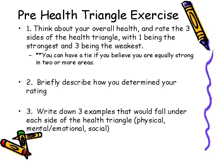 Pre Health Triangle Exercise • 1. Think about your overall health, and rate the