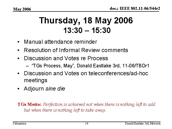 doc. : IEEE 802. 11 -06/544 r 2 May 2006 Thursday, 18 May 2006