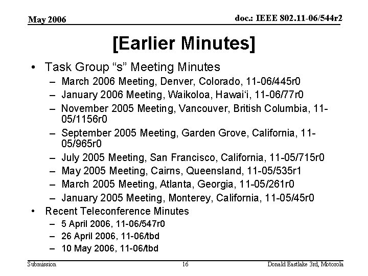 doc. : IEEE 802. 11 -06/544 r 2 May 2006 [Earlier Minutes] • Task