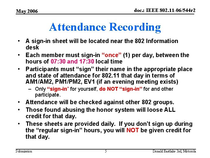 doc. : IEEE 802. 11 -06/544 r 2 May 2006 Attendance Recording • A