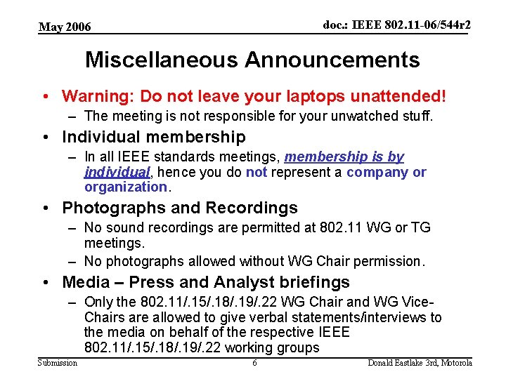 doc. : IEEE 802. 11 -06/544 r 2 May 2006 Miscellaneous Announcements • Warning: