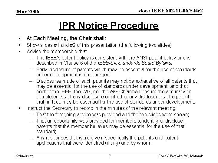 doc. : IEEE 802. 11 -06/544 r 2 May 2006 IPR Notice Procedure •
