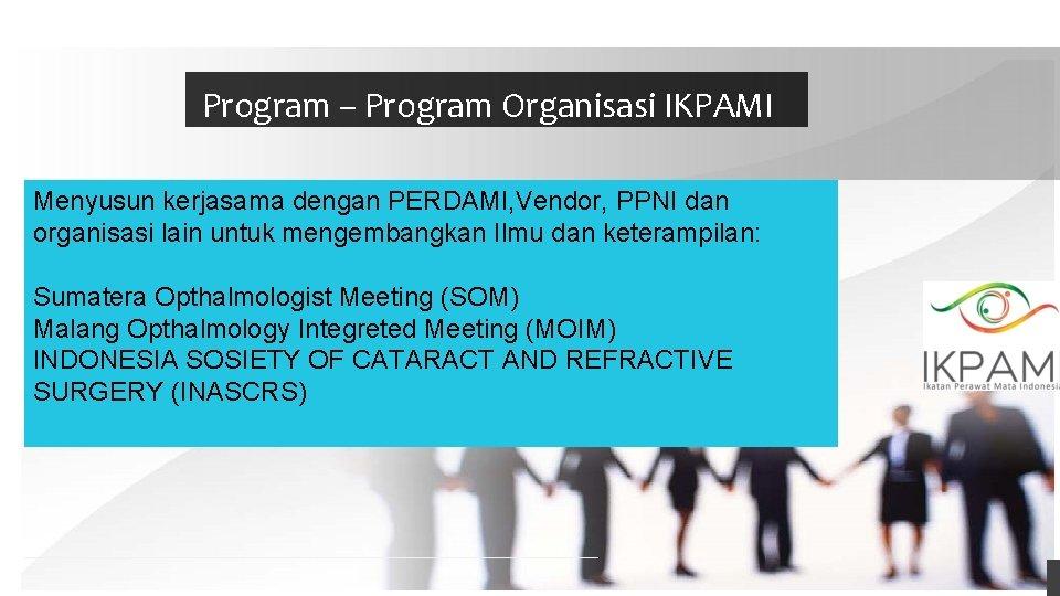 Program – Program Organisasi IKPAMI Menyusun kerjasama dengan PERDAMI, Vendor, PPNI dan organisasi lain