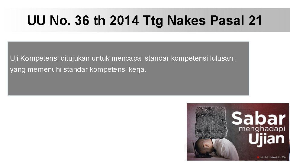 UU No. 36 th 2014 Ttg Nakes Pasal 21 Uji Kompetensi ditujukan untuk mencapai