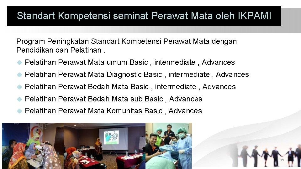 Standart Kompetensi seminat Perawat Mata oleh IKPAMI Program Peningkatan Standart Kompetensi Perawat Mata dengan