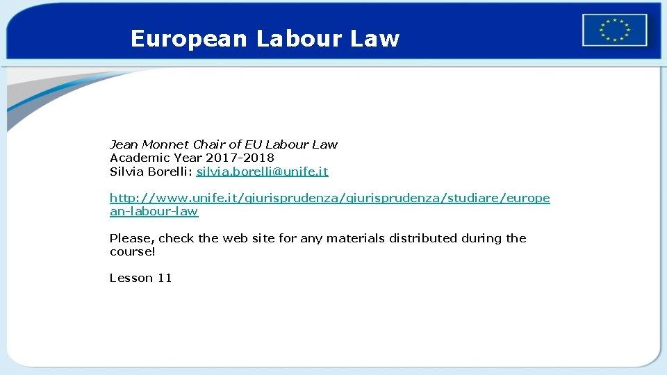 European Labour Law Jean Monnet Chair of EU Labour Law Academic Year 2017 -2018