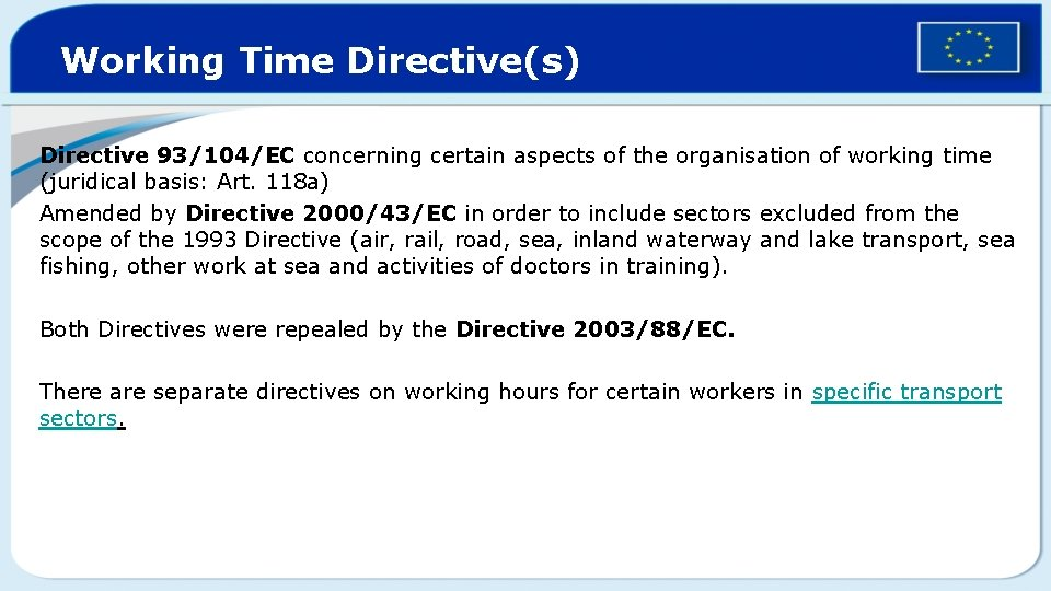 Working Time Directive(s) Directive 93/104/EC concerning certain aspects of the organisation of working time
