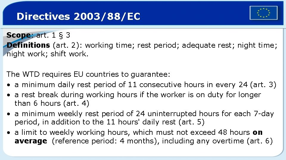 Directives 2003/88/EC Scope: art. 1 § 3 Definitions (art. 2): working time; rest period;