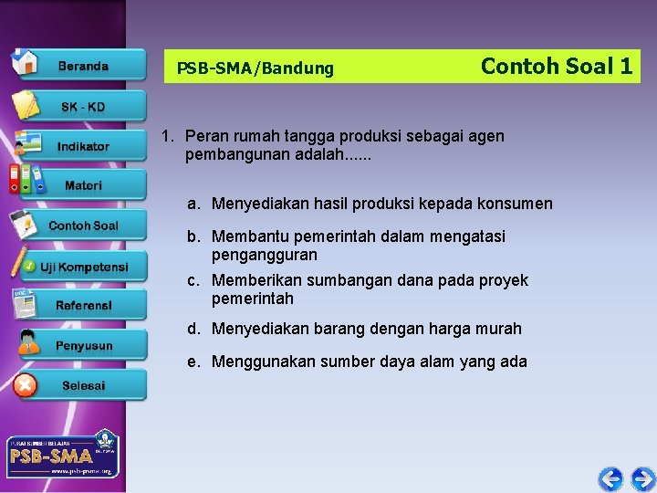 PSB-SMA/Bandung Contoh Soal 1 1. Peran rumah tangga produksi sebagai agen pembangunan adalah. .