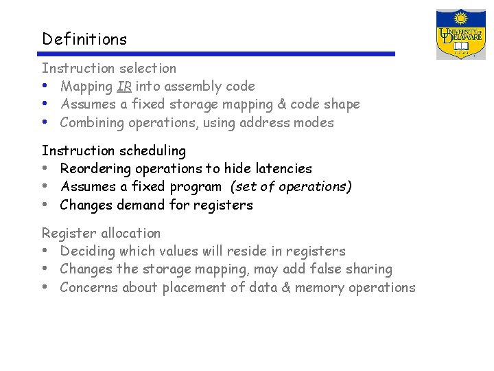 Definitions Instruction selection • Mapping IR into assembly code • Assumes a fixed storage