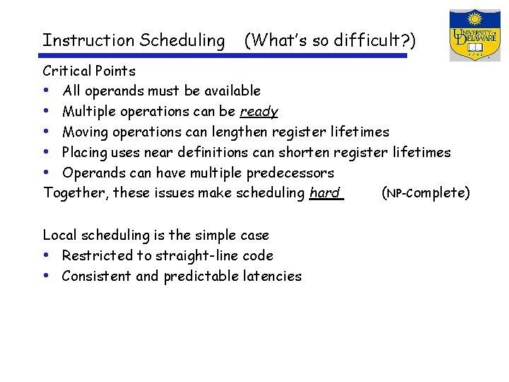 Instruction Scheduling (What's so difficult? ) Critical Points • All operands must be available