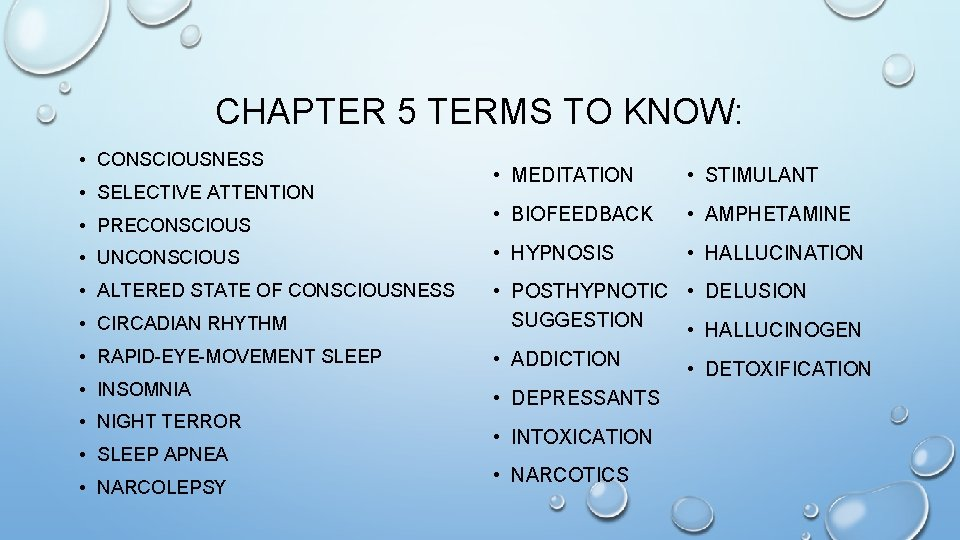 CHAPTER 5 TERMS TO KNOW: • CONSCIOUSNESS • MEDITATION • STIMULANT • BIOFEEDBACK •
