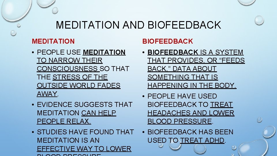 MEDITATION AND BIOFEEDBACK MEDITATION BIOFEEDBACK • PEOPLE USE MEDITATION TO NARROW THEIR CONSCIOUSNESS SO