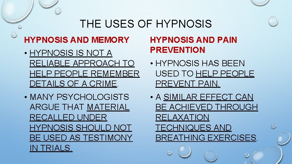 THE USES OF HYPNOSIS AND MEMORY • HYPNOSIS IS NOT A RELIABLE APPROACH TO
